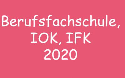 Berufsfachschule, IFK, IOK 2020
